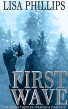 First Wave eBook by Lisa Phillips