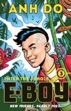 Enter the Jungle: E-Boy 3 ebook by Anh Do, Chris Wahl