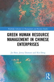Green Human Resource Management in Chinese Enterprises ebook by Jie Shen, Jenny Dumont, Xin Deng