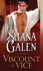 Viscount of Vice ebook by Shana Galen