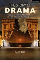 The Story of Drama ebook by Gary Day
