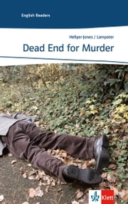 Dead End for Murder - Englische Lektüre für das 3. Lernjahr (Niveau A2) ebook by Rosemary Hellyer-Jones, Peter Lampater
