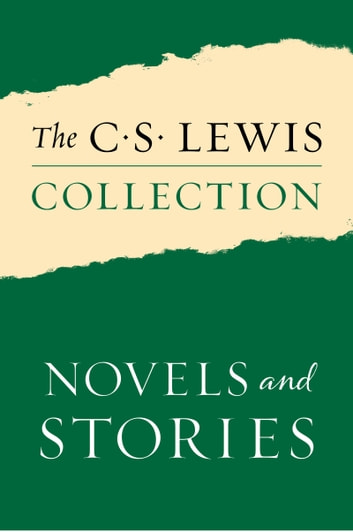 The C. S. Lewis Collection: Novels and Stories - The Nine Titles Include: The Screwtape Letters; The Great Divorce; Letters to Malcolm, Chiefly on Prayer; The Pilgrim's Regress; Out of the Silent Planet; Perelandra; That Hideous Strength; The Dark Tower; and Till We Have Faces ebook by C. S. Lewis