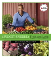 The Budget-Friendly Fresh and Local Diabetes Cookbook ebook by Charles Mattocks