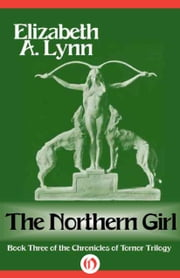 The Northern Girl ebook by Elizabeth A. Lynn