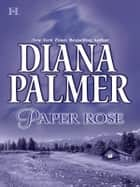 PAPER ROSE ebook by Diana Palmer