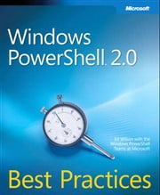 Windows PowerShell 2.0 Best Practices ebook by Ed Wilson,Windows PowerShell Teams at Microsoft