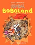 Bienvenue à Boboland (Tome 2) - Global Boboland ebook by Philippe Dupuy, Charles Berberian