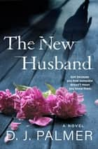 The New Husband ebook by D.J. Palmer