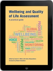 Wellbeing and Quality of Life Assessment eBook - A practical guide ebook by Sarah C White,Asha Abeyasekera