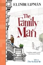 The Family Man ebook by Elinor Lipman