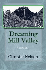 Dreaming Mill Valley ebook by Christie Nelson