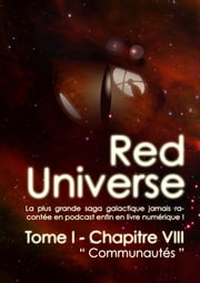 The Red Universe Tome 1 Chapitre 8 - Communauté ebook by Raoulito, Raoul Miclo