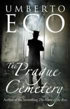 The Prague Cemetery ebook by Umberto Eco, Richard Dixon