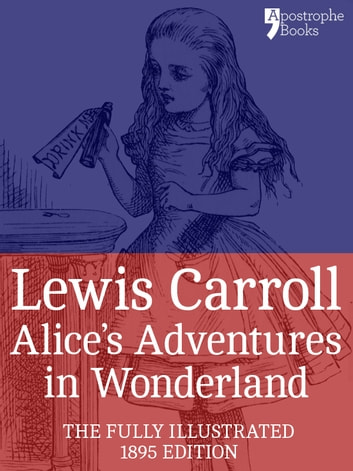 Alice's Adventures in Wonderland (Fully Illustrated) ebook by Lewis Carroll