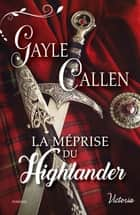 La méprise du Highlander ebook by Gayle Callen
