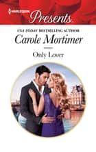 Only Lover - A Blackmail Romance ebook by Carole Mortimer
