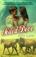 Soiled Dove ebook by Ellie Lynn