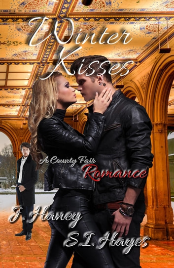 Winter Kisses - A County Fair Romance ebook by S.I. Hayes,J. Haney