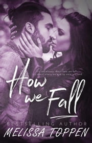 How We Fall ebook by Melissa Toppen