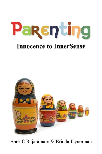 Parenting : Innocence to InnerSense 電子書籍 by Aarti C Rajaratnam,Brinda Jayaraman