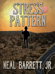 Stress Pattern ebook by Neal Barrett Jr.