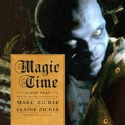 Magic Time - Audio Play audiobook by Marc Zicree, Marc Zicree, Marc Zicree,...