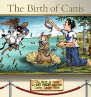 The Birth of Canis - A Get Fuzzy Collection ebook by Conley, Darby