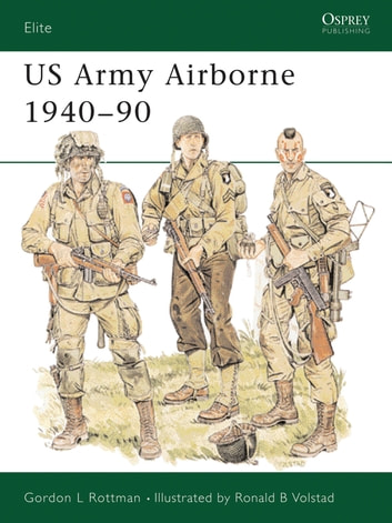 US Army Airborne 1940–90 ebook by Gordon L. Rottman