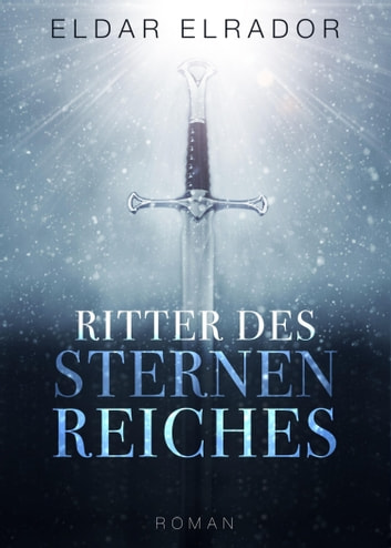 Ritter des Sternenreiches ebook by Eldar Elrador
