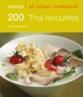 200 Thai Favourites - Hamlyn All Colour Cookbook ebook by Oi Cheepchaiissara