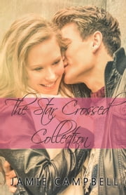 The Star Crossed Collection ebook by Jamie Campbell