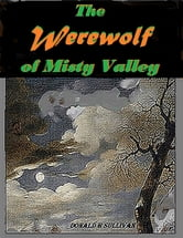 The Werewolf of Misty Valley ebook by Donald H Sullivan