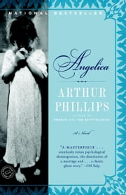Angelica - A Novel ebook by Arthur Phillips