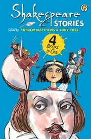 Shakespeare Stories ebook by Andrew Matthews,Tony Ross