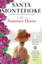 The Summer House - A Novel ebook by Santa Montefiore