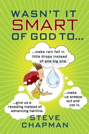 Wasn't It Smart of God to... ebook by Steve Chapman