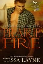 Prairie Fire - Cowboys of the Flint Hills ebook by Tessa Layne