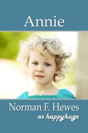 Annie ebook by Norman F. Hewes