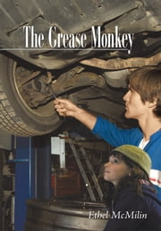 The Grease Monkey ebook by Ethel McMilin