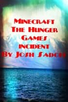 The PvP Incident: a minecraft adventure book eBook by Josh Sadoff
