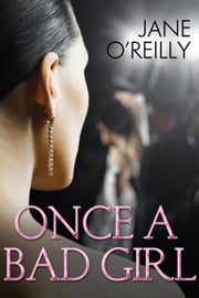 Once A Bad Girl ebook by Jane O'Reilly