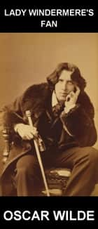 Lady Windermere's Fan [com Glossário em Português] ebook by Oscar Wilde, Eternity Ebooks