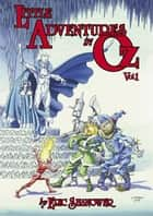Little Adventures in Oz Volume 1 ebook by Eric Shanower