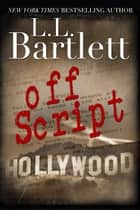 Off Script ebook by L.L. Bartlett, Lorraine Bartlett