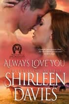Always Love You ebook by Shirleen Davies