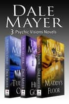 Psychic Visions set - books 1,2 and 3 paranormal romantic suspense books ebook by Dale Mayer