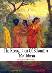 THE RECOGNITION OF SHAKUNTALA ebook by KALIDASA