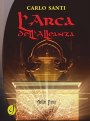 L'Arca dell'Alleanza ebook by Carlo Santi