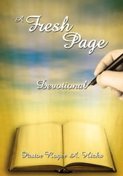 A Fresh Page - Devotional ebook by Pastor Roger A. Hicks